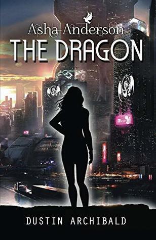 Asha Anderson: The Dragon: A Young Adult Superhero Novel