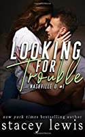 Looking for Trouble (Nashville U)
