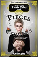 Pieces in the Cinders, Season 1 (A Faerie Tales Series)