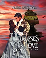 Heiresses in Love Trilogy (Heiresses in Love, #4)
