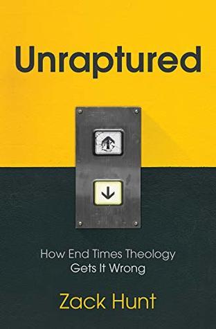 Unraptured by Zack Hunt