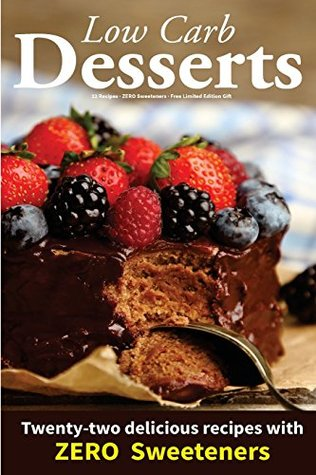 Low Carb Desserts: ZERO Sweeteners, Limited Edition Gift, Full Carb & Cal Counts