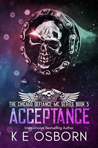 Acceptance (The Chicago Defiance MC, #5)