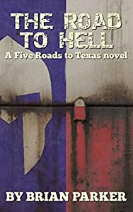 The Road to Hell: Sidney's Way, Volume 2 (Five Roads to Texas, #6)