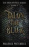Talon the Black (Dragonwall Series, #1)