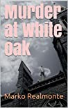 Murder at White Oak