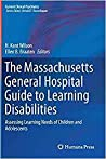The Massachusetts General Hospital Guide to Learning Disabilities: Assessing Learning Needs of Children and Adolescents