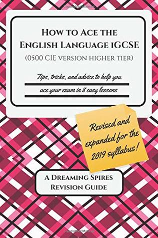 How to Ace the English Language Igcse (0500 Cie Version