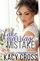 Fake Marriage Mistake (Make Believe Brides: a Clean Romance Series Book 2)