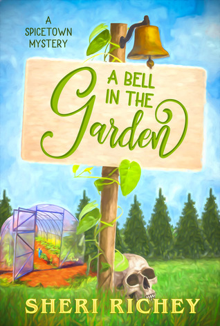A Bell in the Garden (A Spicetown Mystery-Book 2)