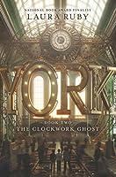 The Clockwork Ghost (York #2)