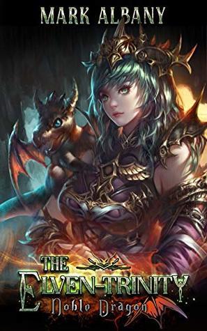 Noble Dragon, The Elven-Trinity, Book 2 - Mark Albany