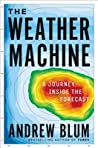 The Weather Machine: A Journey Inside the Forecast