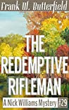 The Redemptive Rifleman (A Nick Williams Mystery, #29)