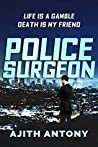 Police Surgeon: A New Exotic Thriller with a Killer Twist