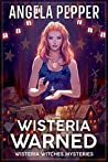 Wisteria Warned (Wisteria Witches Mysteries - Daybreak #2)