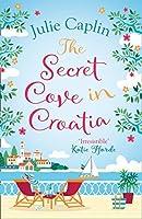 The Secret Cove in Croatia (Romantic Escapes, #5)
