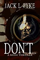 Don't... (Don't..., #1)