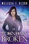 Boundary Broken (Boundary Magic, #4)