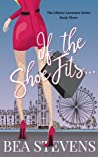 If The Shoe Fits... (The Liberty Lawrence Series Book #3)