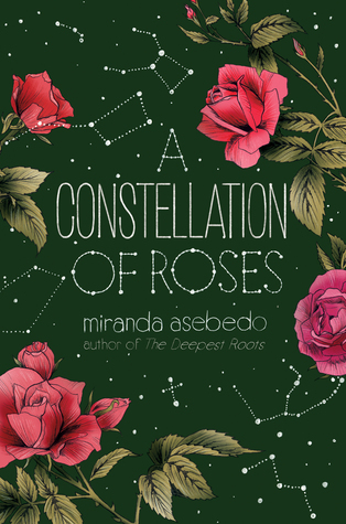 A Constellation of Roses by Miranda Asebedo