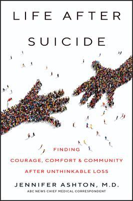Life After Suicide by Jennifer Ashton
