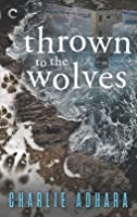 Thrown to the Wolves (Big Bad Wolf #3)