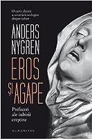 Eros și agape: prefaceri ale iubirii creștine