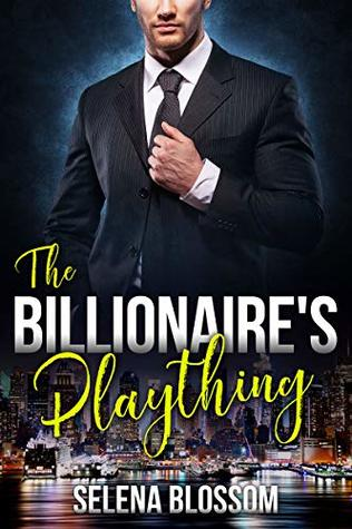 The Billionaire's Plaything 1: Possessive Boss Romance by