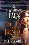 Toil and Trouble (Havenwood Falls #23)