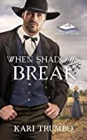 When Shadows Break (Brothers of Belle Fourche #5)