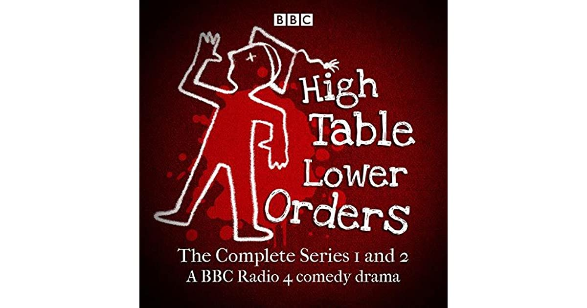 High Table, Lower Orders: The Complete Series 1 and 2: The BBC Radio