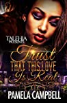 Trust That This Love is Real
