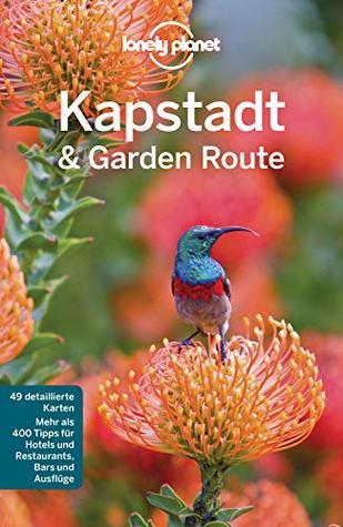 Lonely Planet Reiseführer Kapstadt & die Garden Route: mit Downloads aller Karten