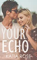 Your Echo (Sherbrooke Station, #2)