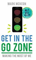 Get In the Go Zone: Making the Most of Me