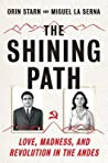 The Shining Path: Love, Madness, and Revolution in the Andes