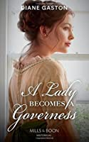 A Lady Becomes A Governess (The Governess Swap, Book 1)