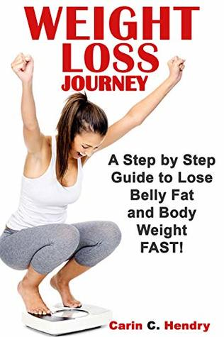 Weight Loss Journey A Step By Step Guide To Lose Belly Fat And Body