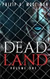 Dead Land Volume One