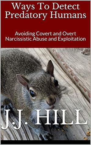 Ways To Detect Predatory Humans: Avoiding Covert and Overt