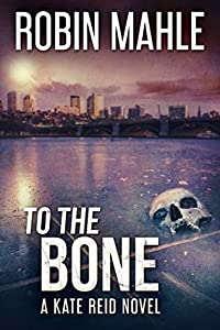 To the Bone (Kate Reid #9)