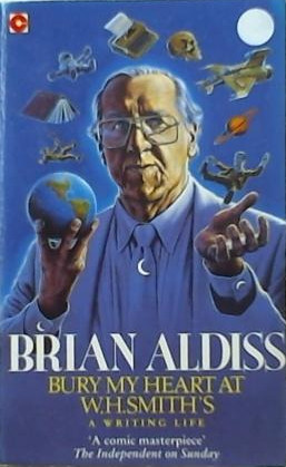Bury My Heart At W.H.Smith's by Brian W. Aldiss