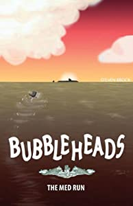 Bubbleheads: The Med Run