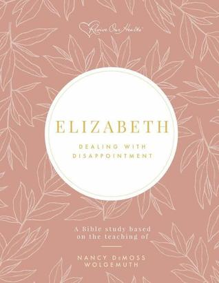 Elizabeth by Nancy DeMoss Wolgemuth