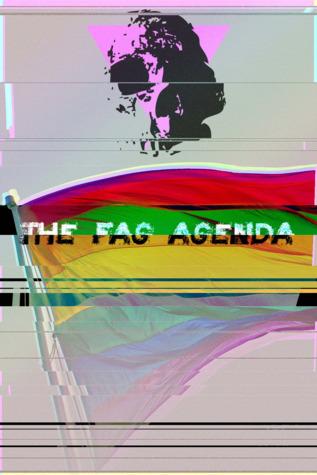 The Fag Agenda