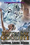 Softly Say Goodbye (Redemption's Price, #3)