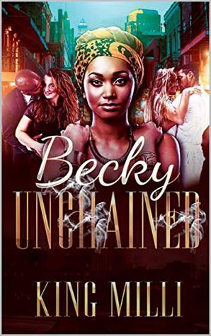 BECKY UNCHAINED by King Milli