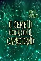 Il Gemelli gioca con il Capricorno (Signs of Love, #3.5)