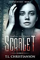 Scarlet: Taming The Thirst (Shades of Red #2)